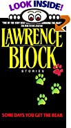 Some Days You Get the Bear by  Lawrence Block (Author)