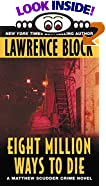 Eight Million Ways To Die by  Lawrence Block (Author) (Mass Market Paperback - August 2002)