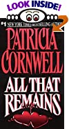All That Remains by  Patricia D. Cornwell (Author) (Mass Market Paperback - July 1993)