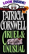 Cruel & Unusual by  Patricia D. Cornwell (Author)