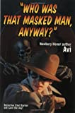 """Who Was That Masked Man, Anyway?"""