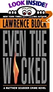 Even the Wicked: A Matthew Scudder Novel by  Lawrence Block (Author) (Mass Market Paperback - August 2002) 