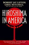 Hiroshima in America: A Half Century of Denial by Robert Jay Lifton, Greg Mitchell