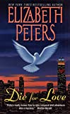 Die for Love by  Elizabeth Peters (Author) (Mass Market Paperback - January 2002)