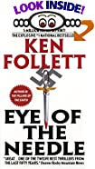 Eye of the Needle by  Ken Follett (Author) (Mass Market Paperback - September 2000) 