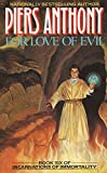 For Love of Evil : Book Six of Incarnations of Immortality (Incarnations of Immortality (Paperback)) - book cover picture