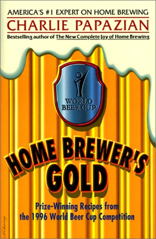 PDF Home Brewer s Gold Prize Winning Recipes from the 1996 World Beer Cup Competition
