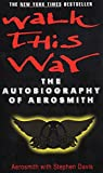 Walk This Way : The Autobiography of Aerosmith - book cover picture