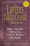 The Lawyer's Career Change Handbook: More Than 300 Things You Can Do With a Law Degree