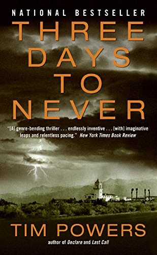 REVIEW: Three Days to Never by Tim Powers