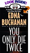 You Only Die Twice: A Novel by Edna Buchanan
