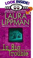 In Big Trouble by  Laura Lippman (Author) (Mass Market Paperback - September 1999)