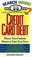 Credit Card Debt: Reduce Your Financial Burden In Three Easy Steps - Book, Books, Advice, Advisor, Counselor