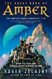 The Great Book of Amber : The Complete Amber Chronicles, 1-10 (Chronicles of Amber) - book cover picture