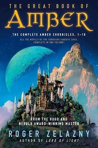 The Great Book of Amber: The Complete Amber Chronicles, 1-10 (Chronicles of Amber), Zelazny, Roger