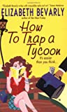 How to Trap a Tycoon (Avon Light Contemporary Romances) - book cover picture