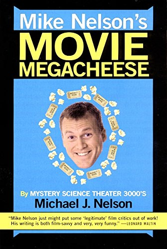 Mike Nelson's Movie Megacheese