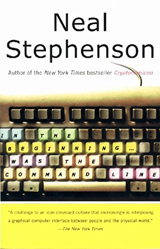 In the Beginning...was the Command Line, Stephenson, Neal