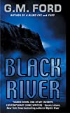 Black River : A Novel by  G.M. Ford (Author) (Mass Market Paperback - June 2003)