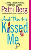 And Then He Kissed Me (Avon Romance) by Patti Berg