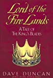 Lord of the Fire Lands: A Tale of the King's Blades by Dave Duncan