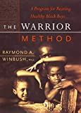 The Warrior Method: A Program for Rearing Healthy Black Boys ISBN: 0380975076