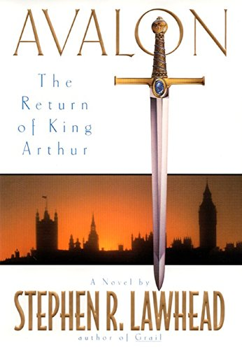 Avalon:: The Return of King Arthur, Lawhead, Stephen R
