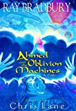 Ahmed and the Oblivion Machines: A Fable (1998) (Book) written by Ray Bradbury