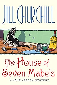 The House of Seven Mabels by Jill Churchill