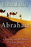 Abraham : A Journey to the Heart of Three Faiths - book cover picture