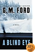 A Blind Eye : A Novel by  G.M. Ford (Author) (Hardcover - July 2003) 