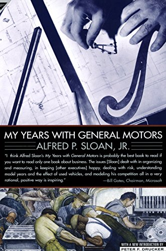 My Years with General Motors; Alfred P. Sloan