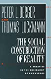 Buy The Social Construction of Reality: A Treatise in the Sociology of Knowledge from Amazon