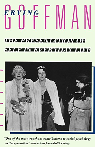 The Presentation of Self in Everyday Life, by Goffman, E