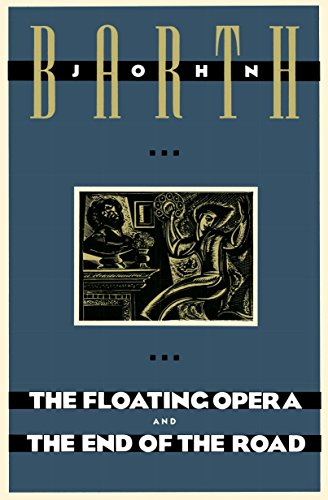 The Floating Opera and The End of the Road, Barth, John
