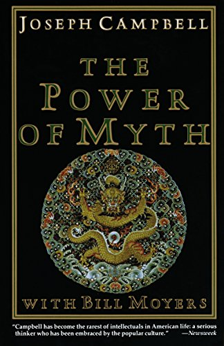 The Power of Myth, Joseph Campbell; Bill Moyers