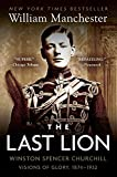 The Last Lion : Winston Spencer Churchill: Visions of Glory, 1874-1932 - book cover picture