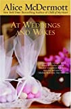 Book Cover: At Weddings And Wakes By Alice Mcdermott