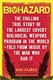 Biohazard: The Chilling True Story of the Largest Covert Biological Weapons Program in the World