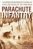 Parachute Infantry: An American Paratrooper's Memoir of D-Day and the Fall of the Third Reich [paperback]