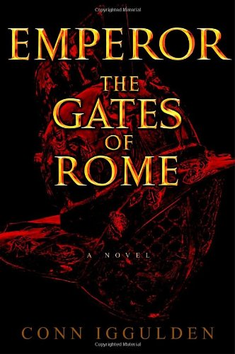 The Gates of Rome (Emperor, Book 1), Iggulden, Conn