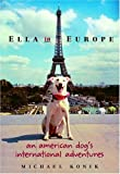 Ella in Europe : An American Dog's International Adventures - book cover picture