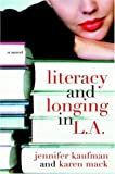 Literacy and Longing in L.A. by Jennifer Kaufman, Karen Mack