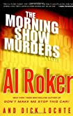 The Morning Show Murders by Al Roker and Dick Lochte