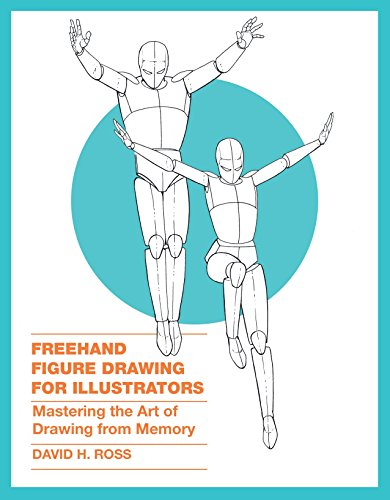Freehand Figure Drawing for Illustrators: Mastering the Art of Drawing from Memory - David H. Ross