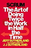 Buy Scrum: The Art of Doing Twice the Work in Half the Time from Amazon