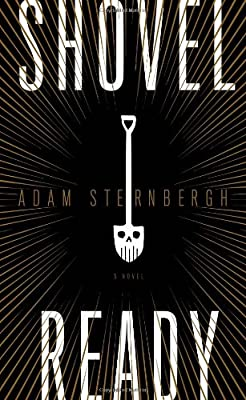GIVEAWAY (U.S. Only): Win a Copy of SHOVEL READY by Adam Sternbergh