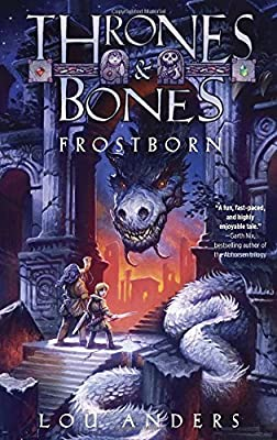 GIVEAWAY REMINDER: Win FROSTBORN by Lou Anders