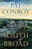 Cover Image of South of Broad by Pat Conroy published by Nan A. Talese