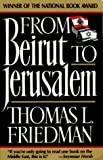 Thomas Friedman: From Beirut to Jerusalem (Updated with a New Chapter) (Paperback)